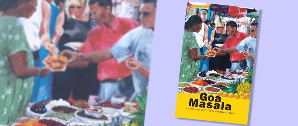 Goa Masala An anthology of stories by Canadian Goans